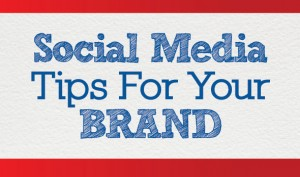 Social Media Tips For Your Business Brand