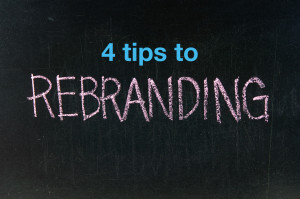 4 Tips to Rebranding